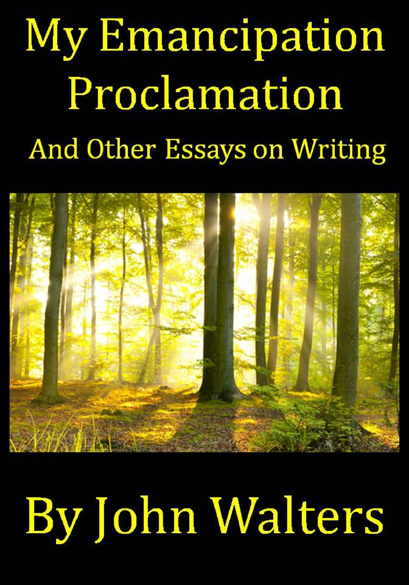available memoirs john walters emancprocbookcoverbig my emancipation proclamation and other essays